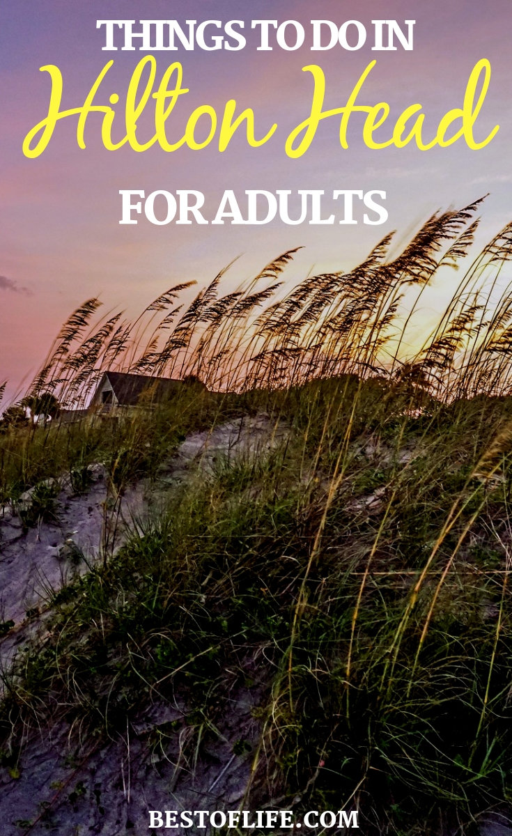 Enjoy one or all of the fun things to do in Hilton Head for adults while on your next family vacation or couples getaway. Hilton Head Activities for Adults | Hilton Head Ideas | Things to do When Traveling | Travel Inspiration | Hilton Head Travel #travel #hiltonhead