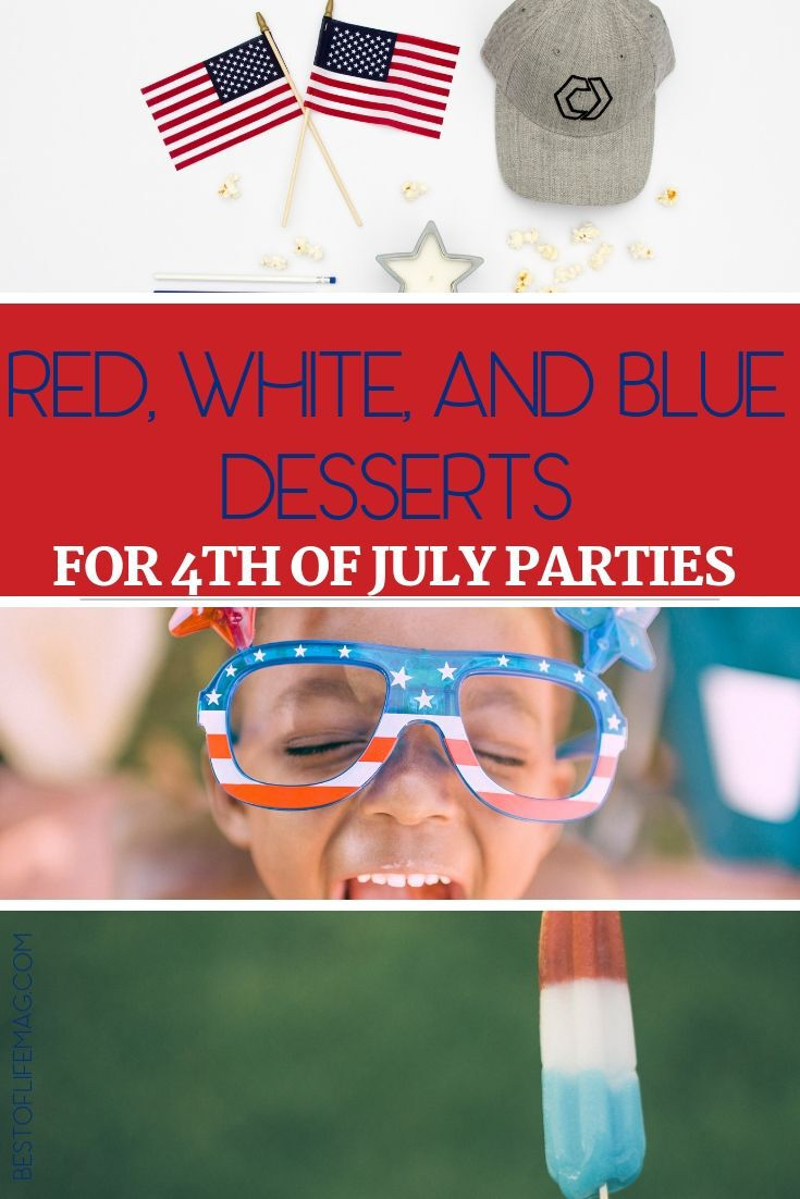Make the best red white and blue desserts for your Fourth of July party and enjoy them as you watch the night sky illuminate with patriotic colors. Fourth of July Dessert Recipes | Patriotic Desserts | 4th of July Dessert Recipes | 4th of July Recipes | Patriotic Recipes #4thofjuly #recipes via @thebestoflife