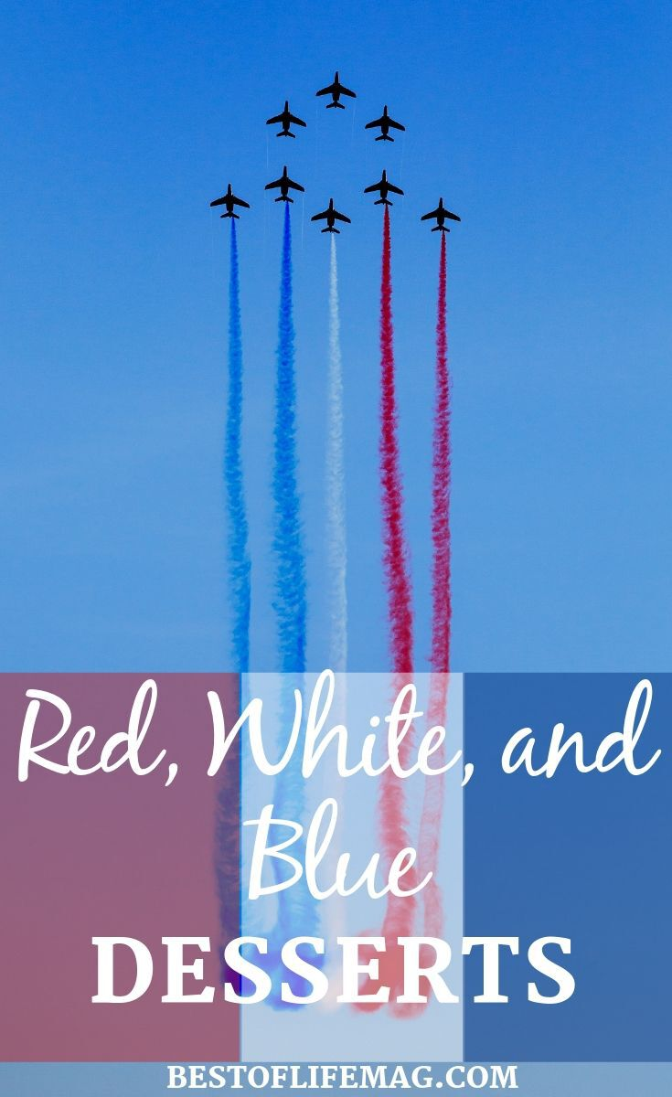 Make the best red white and blue desserts for your Fourth of July party and enjoy them as you watch the night sky illuminate with patriotic colors. Fourth of July Dessert Recipes | Patriotic Desserts | 4th of July Dessert Recipes | 4th of July Recipes | Patriotic Recipes #4thofjuly #recipes
