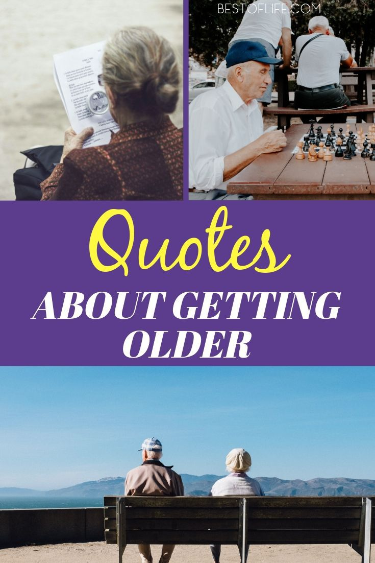 The best quotes about getting older can help put us all in a much better mood when the side effects of aging have you feeling a little down. Inspirational Quotes | Funny Quotes | Quotes For Men | Quotes for Women | Quotes About Aging | Aging Quotes #quotes #aging via @thebestoflife