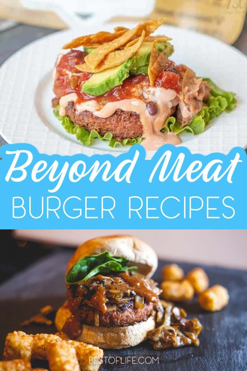 Food fads come and go! Beyond Meat burger recipes are one of the latest trends. Try one of these recipes and let us know what you think! Beyond Meat Recipes | Beyond Meat Burger Copy Cat Recipes | Dinner Recipes | Recipes for the Grill | Vegan Burger Recipes | Vegetarian Burger Recipes | Healthy Burger Recipes | Recipes with Beyond Meat | Healthy Summer Recipes #beyondmeat #veganrecipes via @thebestoflife