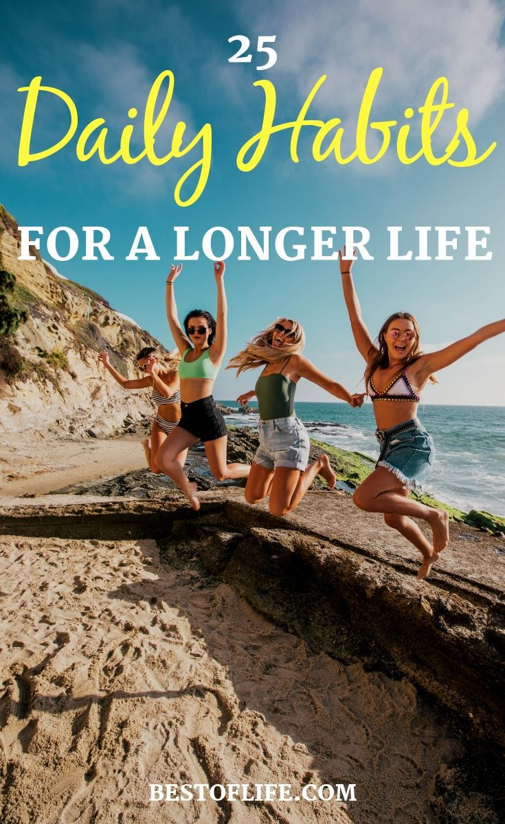 You can easily learn to incorporate some of the best daily habits to live longer into your own routines. Health Tips | Tips for Health | Lifespan Ideas | Tips to Live Longer | How to Live Longer | Longevity Tips | Healthy Living Ideas #health #tips