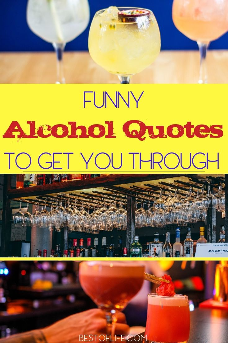 Most people use motivational quotes to get through the work week, but we like to use funny alcohol quotes to keep us motivated for the weekend. Funny Alcohol Quotes Hilarious | Funny Alcohol Memes | Humorous Quotes | Funny Alcohol Quotes Bar Signs | Quotes About Alcohol #drinking #quotes