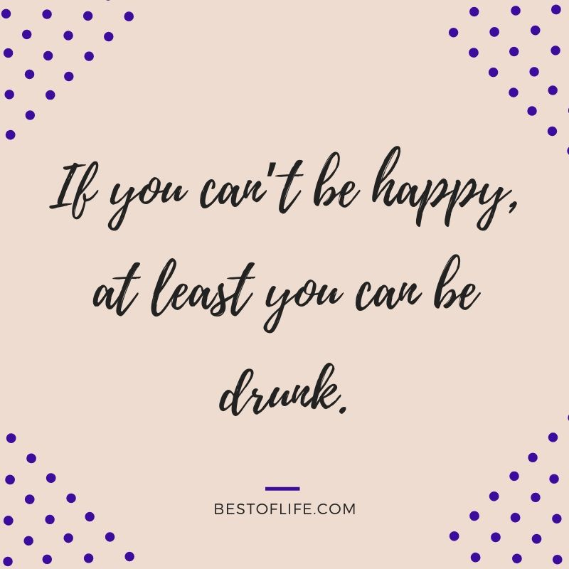 Most people use motivational quotes to get through the work week, but we like to use funny alcohol quotes to keep us motivated for the weekend. Funny Alcohol Quotes Pictures | Funny Alcohol Puns | Drinking With Friends Quotes | Friday Drinking Quotes