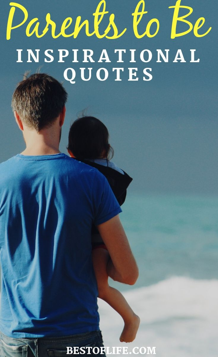 People can use inspiration for many different things in life and inspirational quotes for parents to be are among the most important when you are expecting. Parenting Quotes | Quotes for New Parents | Quotes About Parenting | Inspirational Daily Quotes | Parenting Advice | Mom Quotes | Dad Quotes #quotes #parenting