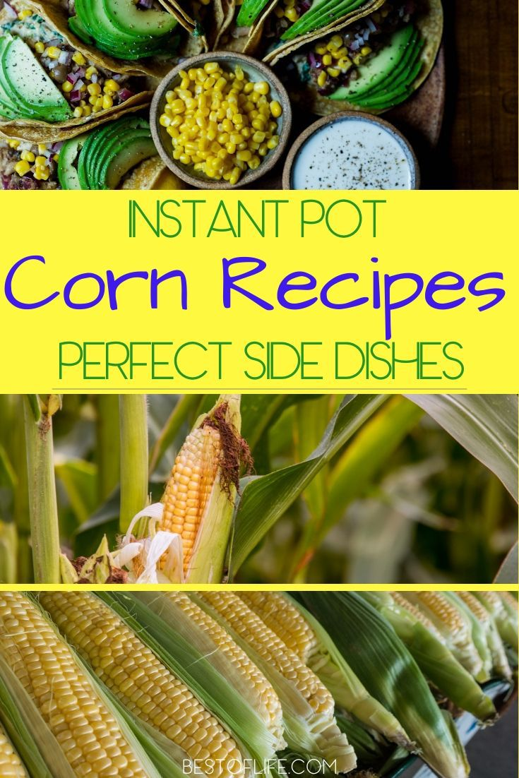 The best Instant Pot corn recipes can take an ordinary kernel of corn and turn it into something truly amazing that everyone will enjoy. Instant Pot Recipes | Pressure Cooker Recipes | Ways to Cook Corn | Holiday Recipes | Creamed Corn Recipes | Instant Pot Side Dish Recipes | Thanksgiving Recipes #instantpot #recipes via @thebestoflife
