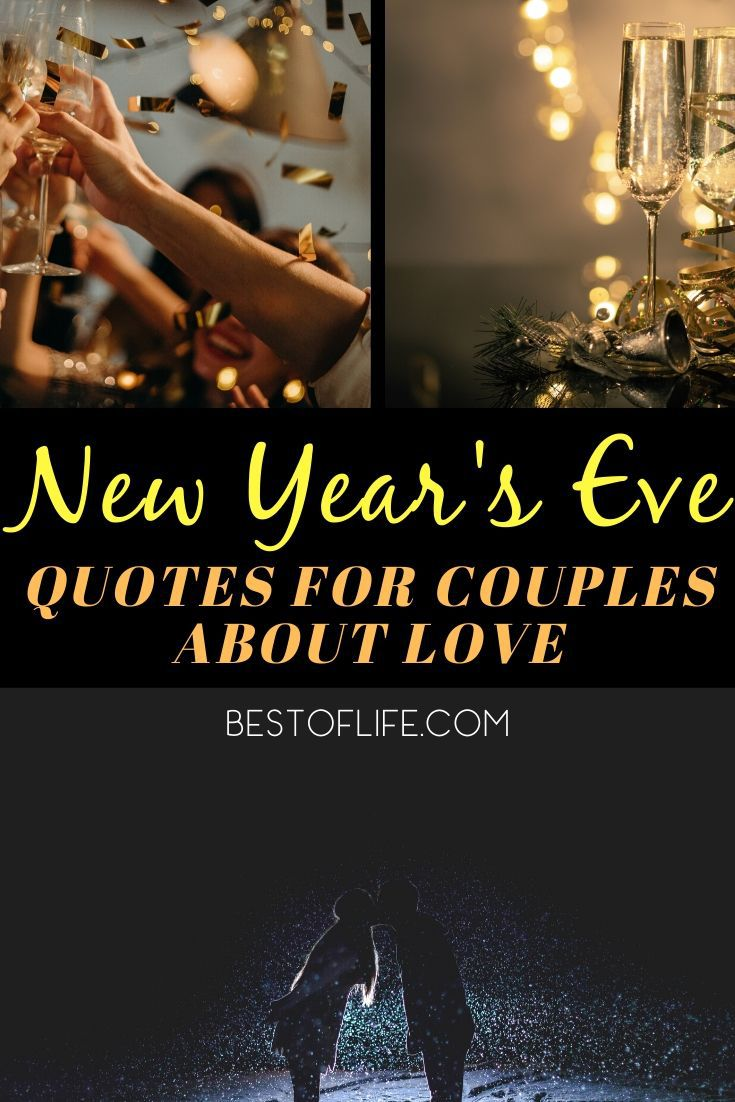 Ring in the new year with the one you love with these New Year's Eve quotes that celebrate couples, love, and hope for another amazing year. Relationship Quotes | Married Couple Quotes | Quotes for the Holidays | Quotes for New Year's Eve | Cute Relationship Quotes | Holiday Sayings for Toasts | New Year's Eve Toasts | Quotes About Love #quotes #newyearseve via @thebestoflife