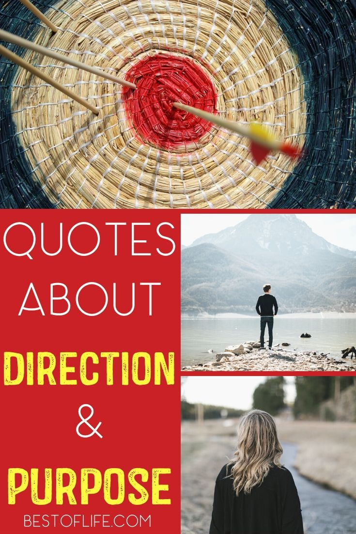 The best quotes about direction will motivate you to get back on track with a sense of purpose when it feels like everything has gone sideways. Motivational Quotes | Inspirational Quotes | Quotes for Tough Times | Ways to Feel Motivated | Quotes That Inspire #quotes #motivation