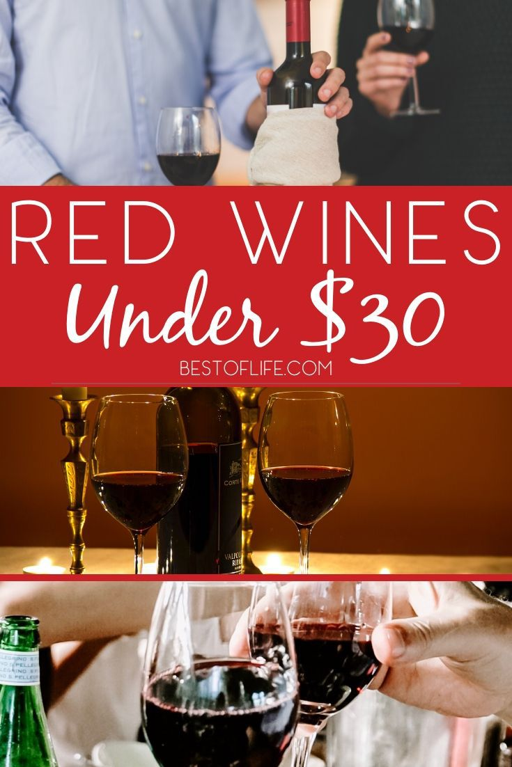 10 Best Red Wines Under 30 Mid Priced Red Wines The Best Of Life