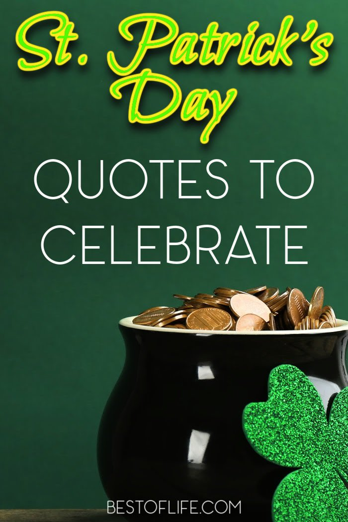 The best St. Patrick's Day quotes work great as holiday toasts while teaching a bit of St. Patrick's Day history. Funny St Patricks Day Quotes   Irish Quotes for St Patricks Day   St Patricks Day Sayings   Irish Sayings   Ways to Celebrate St Patricks Day #quotes #stpatricksday via @thebestoflife
