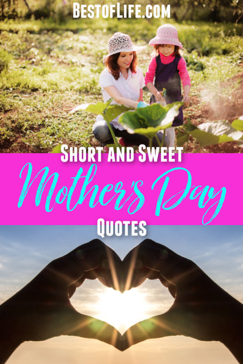 Mother's Day quotes can be short and sweet and just as meaningful to show mom just how special she is to you. via @thebestoflife