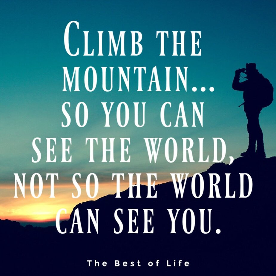 We all have figurative mountains to climb and we could use inspirational quotes about mountains to help us gain the strength to take the risk. Quotes About Hills and Sky | Quotes About Hills and Valleys | Instagram Caption for Mountain View | Short Inspirational Quotes | Inspirational Quotes for Work | Motivational Quotes for Students