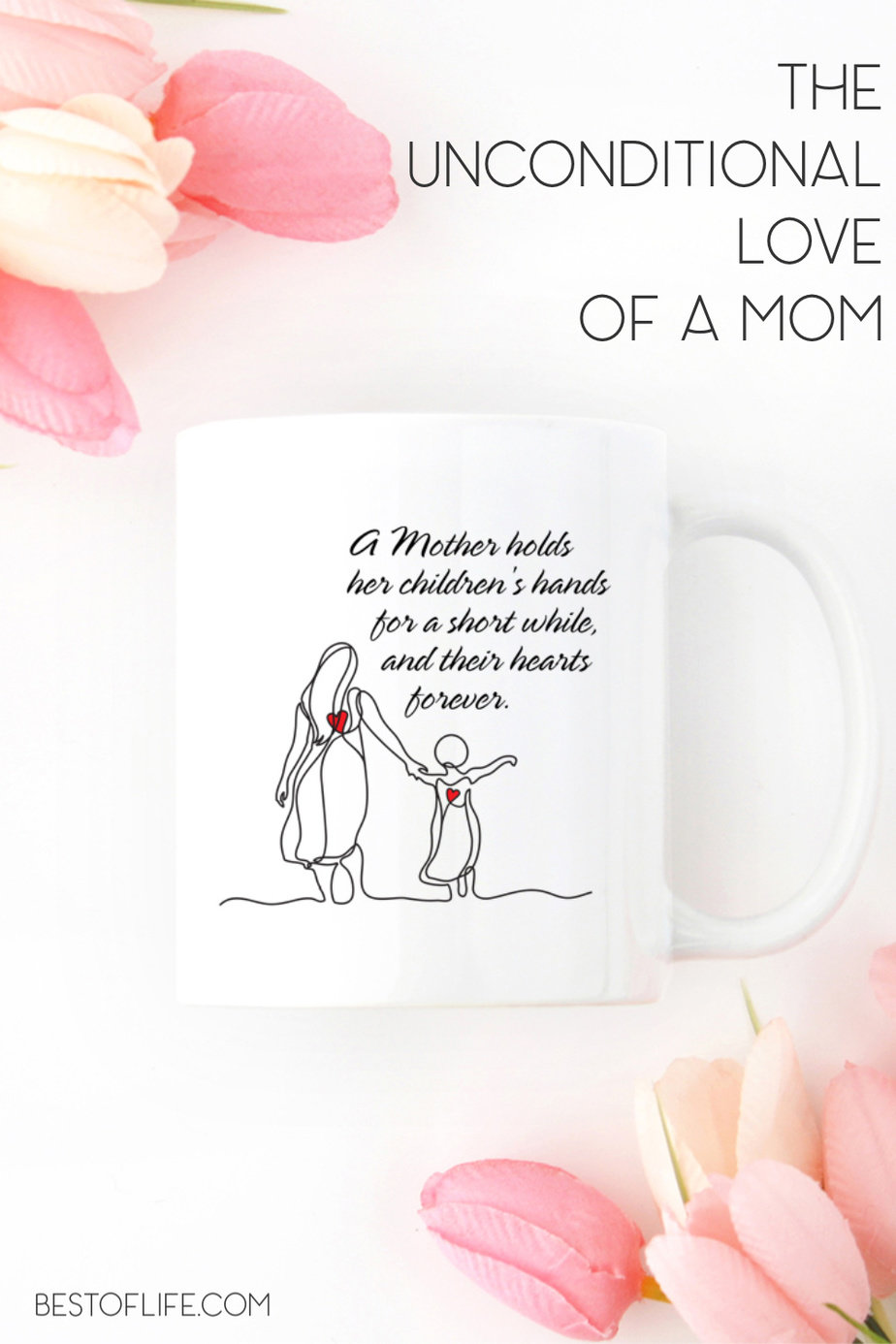 A mother's love is unconditional and this a mother holds her children's hands for a short while, and their hearts forever mug captures it perfectly. Inspirational Quotes | Mother's Day Gift Ideas | Quotes about Mother's | Quotes for Moms | Inspirational Mugs via @thebestoflife