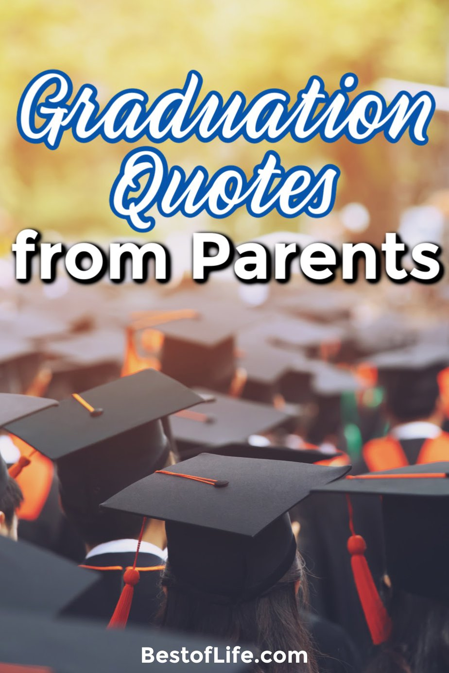 The best graduation quotes from parents can help you express your pride, joy, and love for graduates of any year. Quotes for Graduates | Parenting Tips | Quotes for Parents | Quotes for Son | Quotes for Daughter | Graduation Sayings for Parents #quotes #parents via @thebestoflife