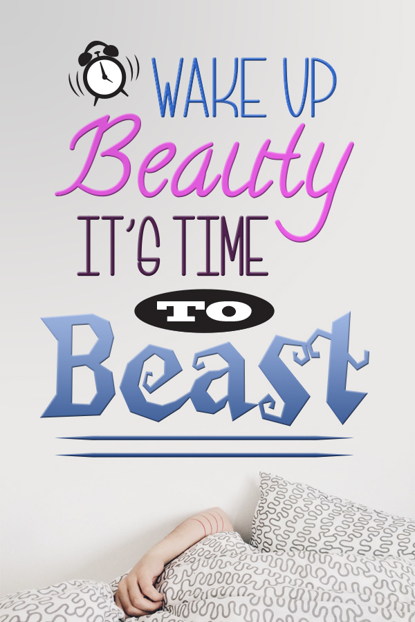 Hustle Quotes for Women Wake up beauty, it's time to beast