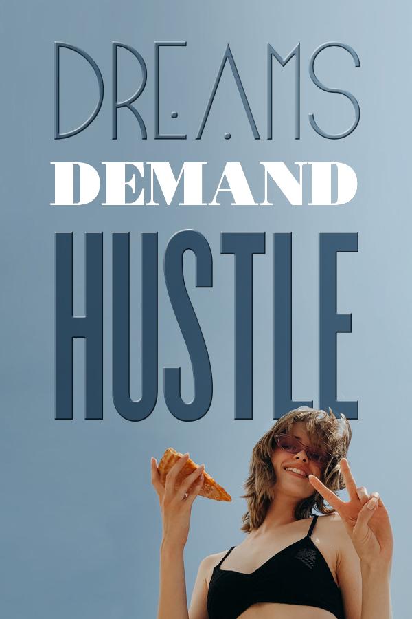 Hustle Quotes for Women Dreams demand hustle