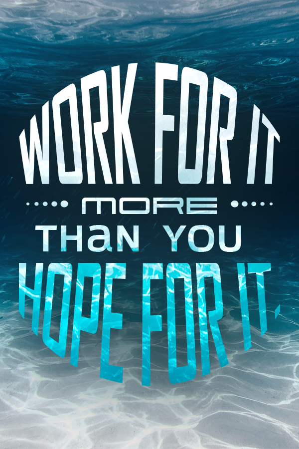 Hustle Quotes for Women Work for it more than you hope for it