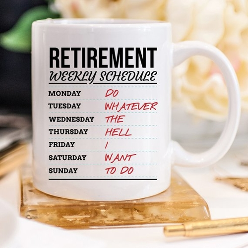 Retirement Coffee Mug Weekly Schedule