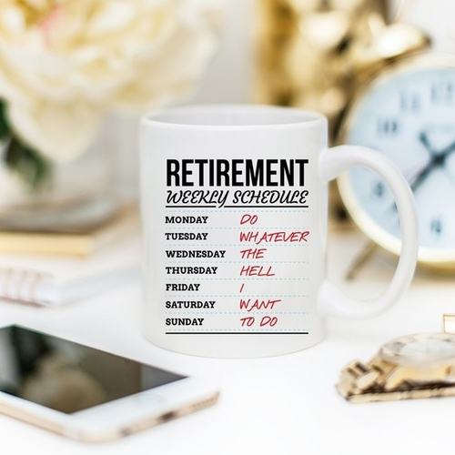Retirement Weekly Schedule coffee mug by phone