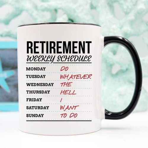 Retirement Weekly Schedule coffee mug on counter