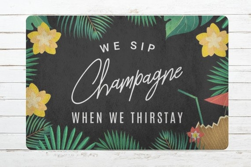 We sip champagne when we're thirsty because it is refreshing, delicious, and always leads to a good time with family and friends. Gifts for Champagne Lovers | Champagne Doormat | Door Mats for Champagne Lovers | Gift Ideas for Home | Home Decor Ideas | Funny Home Decor | Funny Door Mats #champagne #cocktails