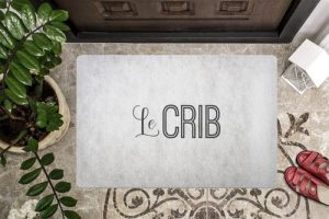 "Le crib doormat is a fancier way of saying ""home"". It's like you got a Tarjay doormat instead of a Target doormat and people will notice the difference. Fancy Doormats 