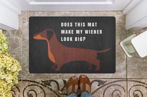 Your doormat affords you the luxury of being able to ask the important questions like does this mat make my wiener look big? Offensive Doormats | Door Mats That Are Offensive | Unique Doormats | Home Decor for Dog Lovers | Dog Decorations | Doormats for Dog Lovers | Doormats for Wiener Owners | Creative Doormats #funny #doglovers