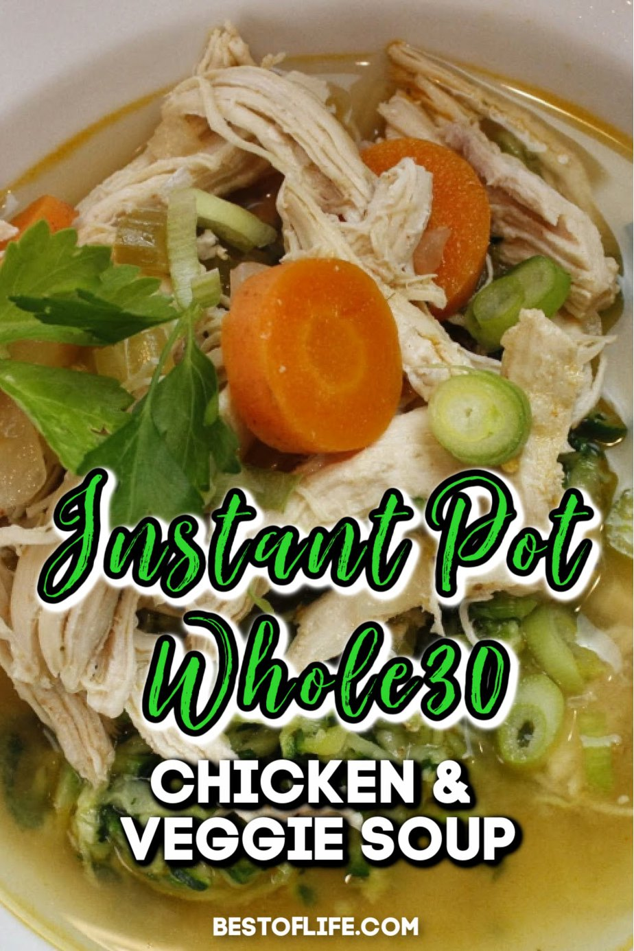 This delicious and healthy Whole30 Instant Pot chicken and vegetable soup is the perfect healthy Instant Pot recipe for your weight loss meal planning. Whole30 Instant Pot Recipes | Whole30 Chicken Soup Instant Pot | Instant Pot Soup Recipes | Healthy Soup Recipes | Easy Dinner Recipes | Healthy Dinner Recipes | Weight Loss Instant Pot Recipes #whole30 #instantpot via @thebestoflife