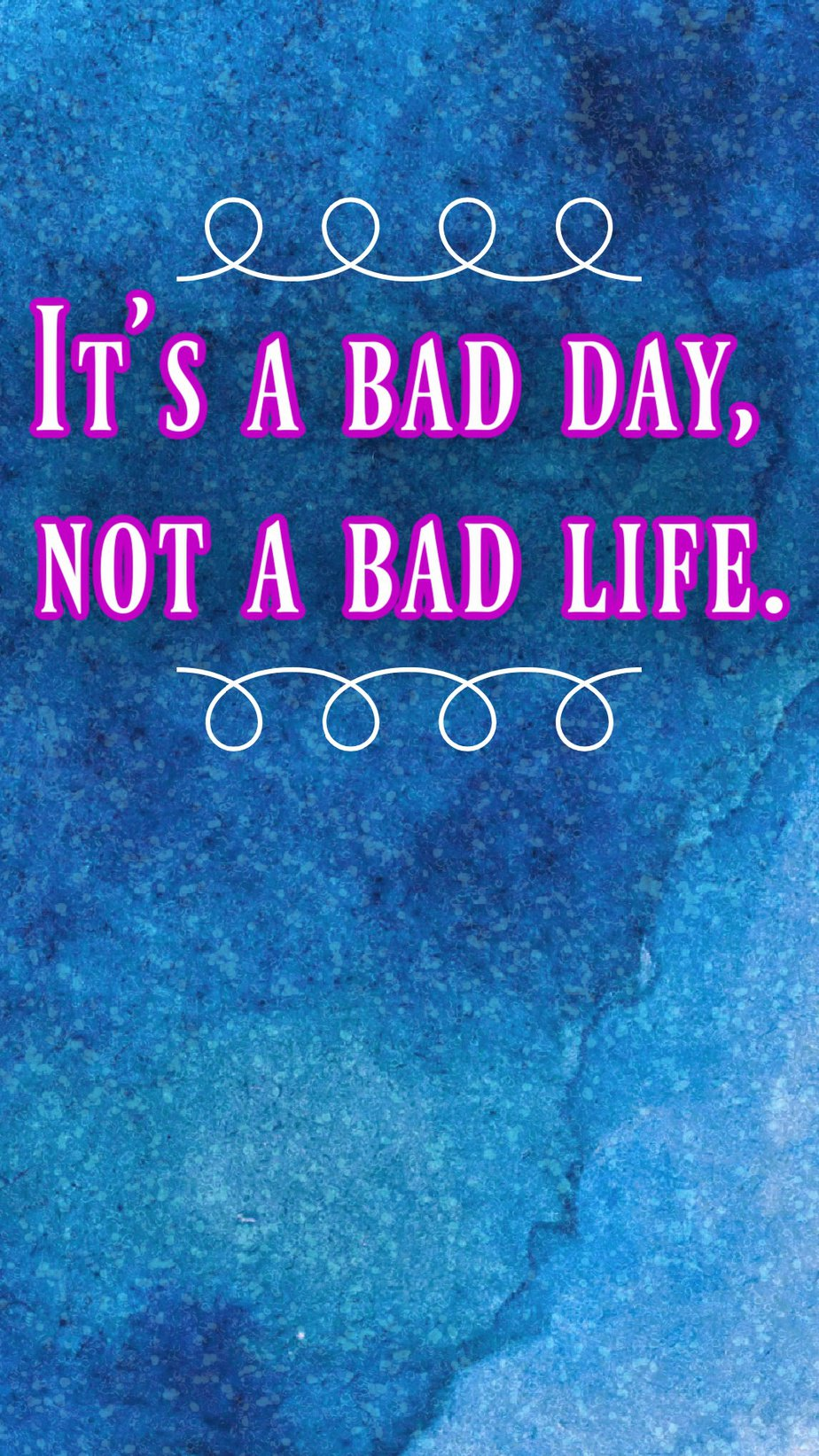 Best Aesthetic Phone Wallpaper Quotes About Bad Days It's a bad day, not a bad life