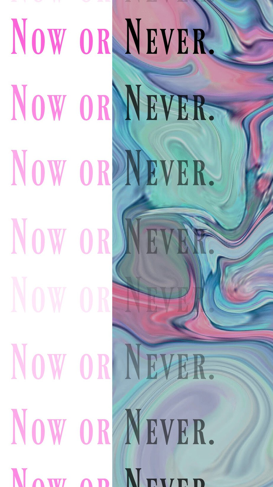 Best Aesthetic Phone Wallpaper Quotes About Now Now or never