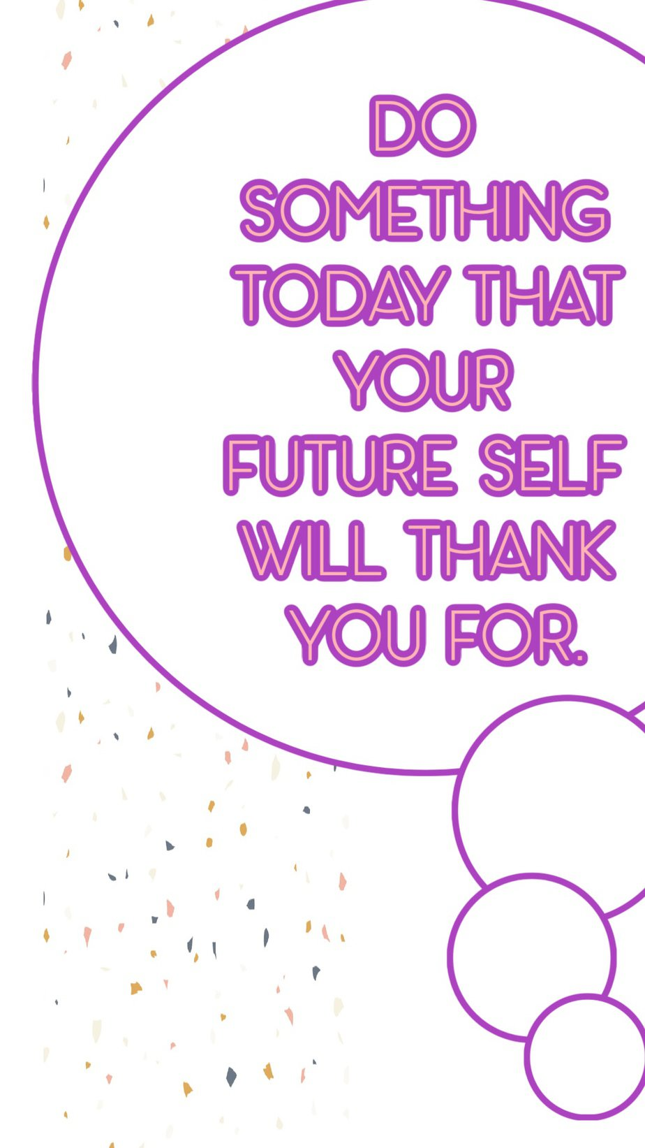 Best Aesthetic Phone Wallpaper Quotes About The Future Do something today that your future self will thank you for
