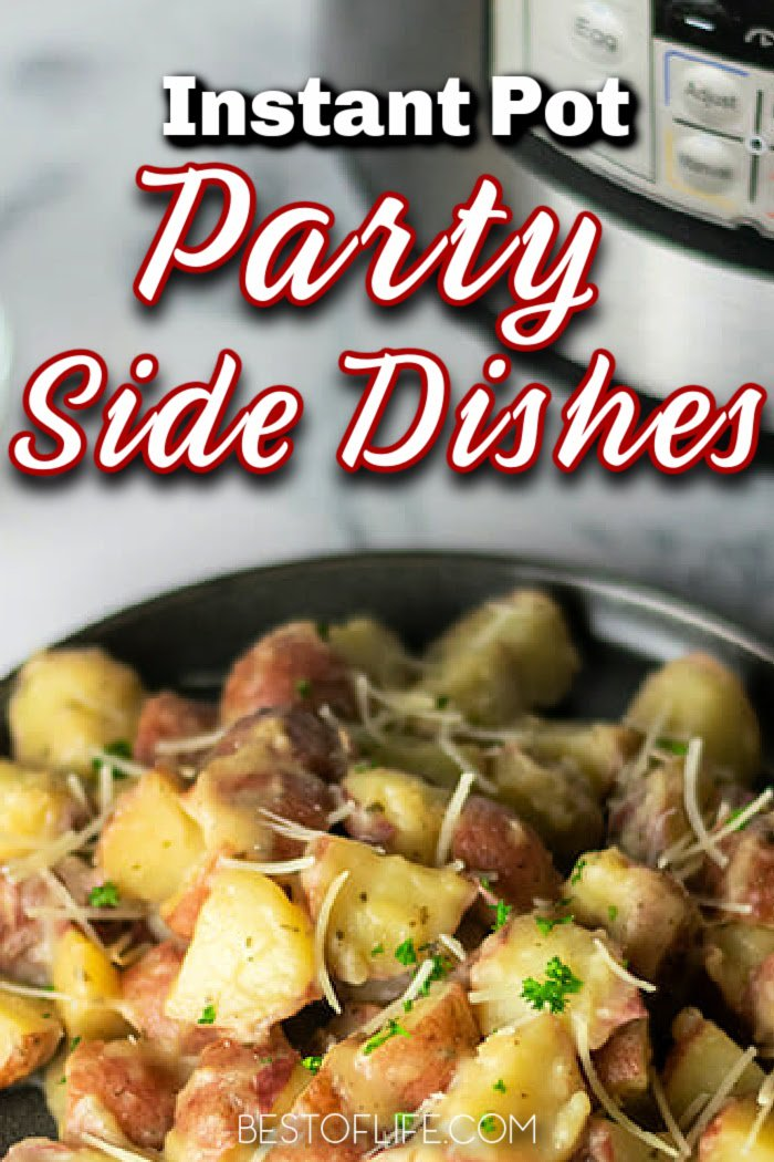 The best Instant Pot party side dishes are perfect party snacks that can also enhance the dinner party meal at any gathering. Party Side Dishes Instant Pot | Instant Pot Party Sides | Pressure Cooker Party Recipes | Recipes for Parties | Tips for Hosting a Party | Party Food Ideas | Party Snack Recipes #partyplanning #instantpot via @thebestoflife