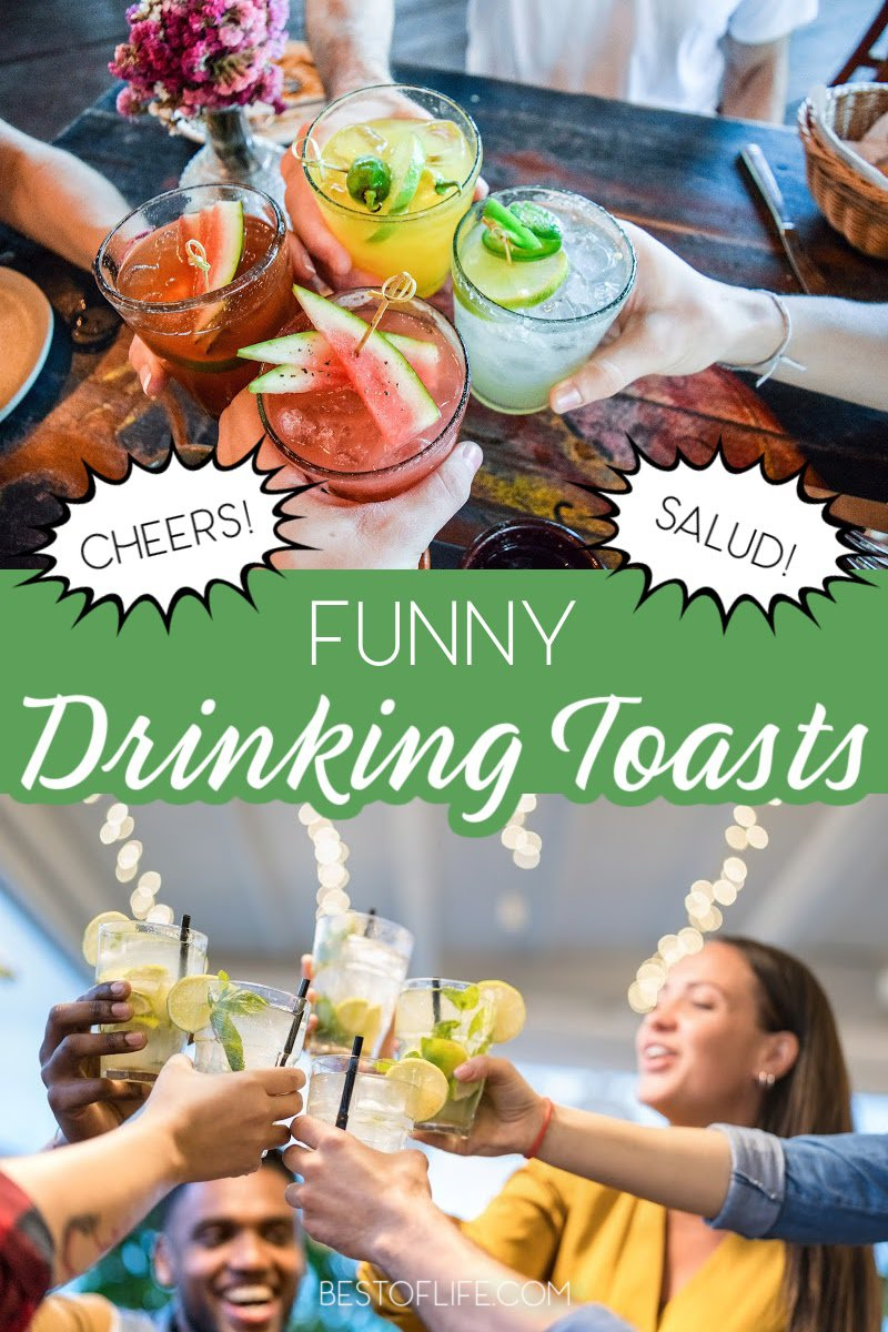 Funny drinking toasts are the perfect way to liven up any evening out with friends. Entertain your group with these witty, heartfelt, and goofy toasts! Toasts for Drinking Quotes Funny | Drinking Toasts Quotes Funny | Toasts for Drinking Quotes Funny Hilarious | Irish Drinking Toasts Funny | Toasts for Drinking Quotes Funny Cheer | Sayings About Drinking | Quotes for Drinking | Toasts for Special Occasions #toastquotes #happyhour #quotes via @thebestoflife