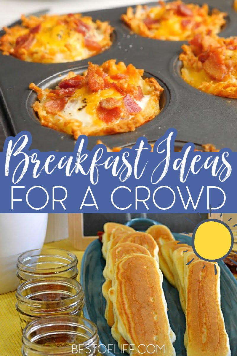 Easy breakfast ideas for a crowd can help you feed family and friends easily when they visit! Make Ahead Breakfasts for a Crowd | Breakfast Party Recipes | Breakfast Recipes for a Crowd | Breakfasts for Large Families #partyrecipes #breakfastrecipes via @thebestoflife