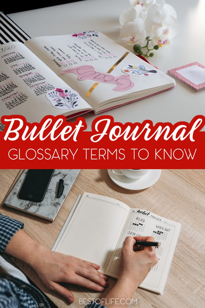 Use this handy bullet journal glossary to help you understand the terminology that is used in the bullet journal community. Bullet Journal Ideas | Bullet Journal Tips | Bullet Journal for Beginners | How to Bullet Journal | Bullet Journal Community | Bullet Journal Terms | BuJo Terms #bulletjournal #organizationtips via @thebestoflife