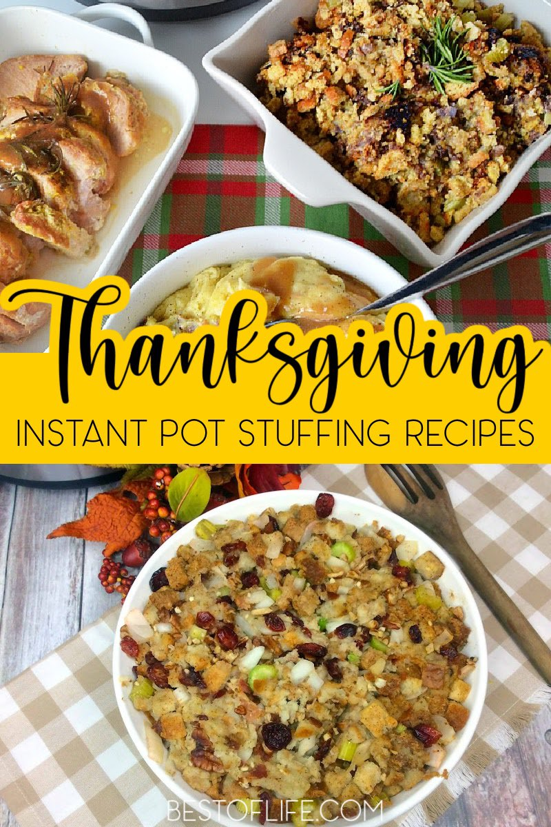 The best Instant Pot Thanksgiving stuffing recipes will help you make an amazing Thanksgiving dinner with a traditional Thanksgiving side dish everyone enjoys. Instant Pot Holiday Recipes | Instant Pot Thanksgiving Recipes | Instant Pot Side Dish Recipes | Instant Pot Stuffing Recipes | Recipes for a Crowd | Party Recipes | Holiday Recipes #thanksgiving #instantpotrecipes via @thebestoflife